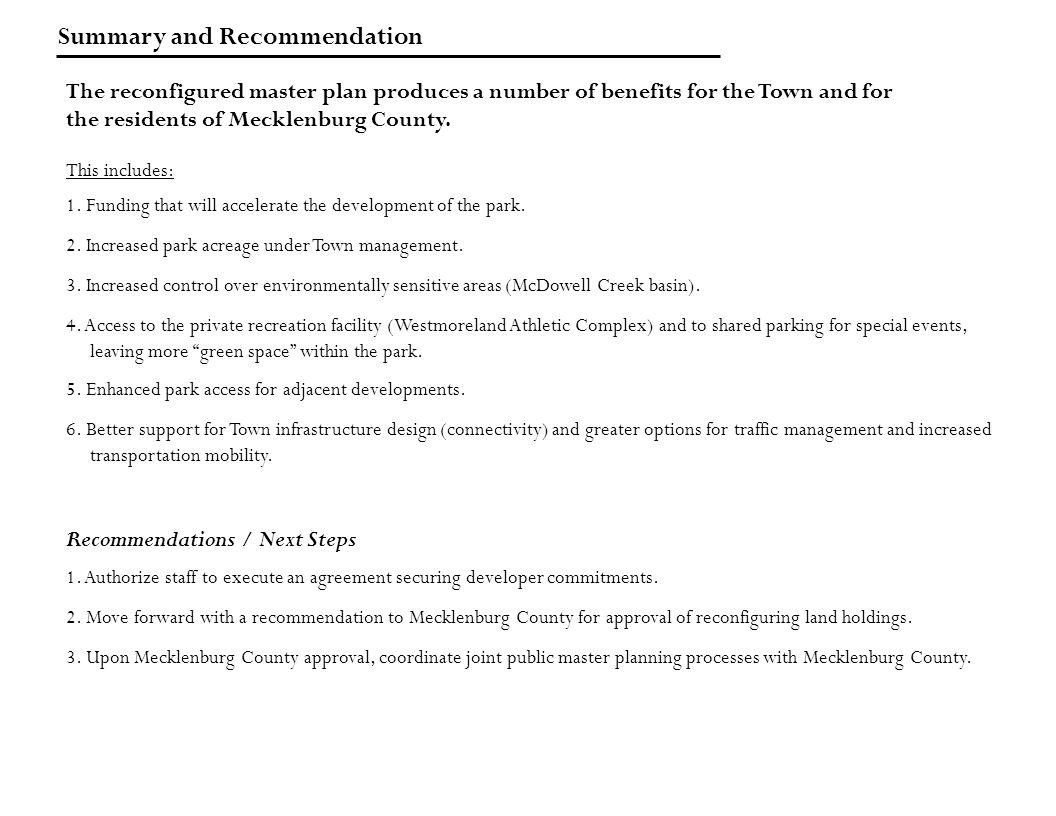 Summary and Recommendation The reconfigured master plan produces a number of benefits for the Town and for the residents of Mecklenburg County.