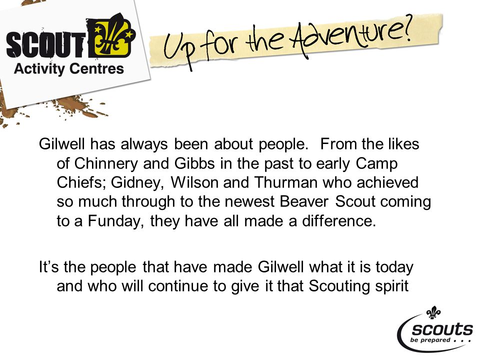 Gilwell has always been about people.