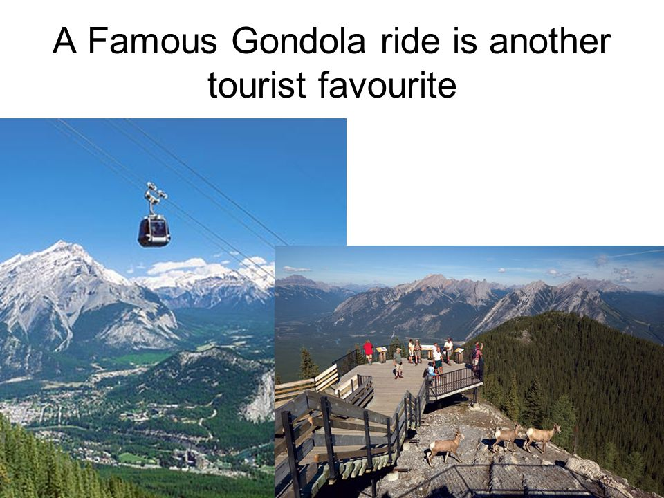 A Famous Gondola ride is another tourist favourite
