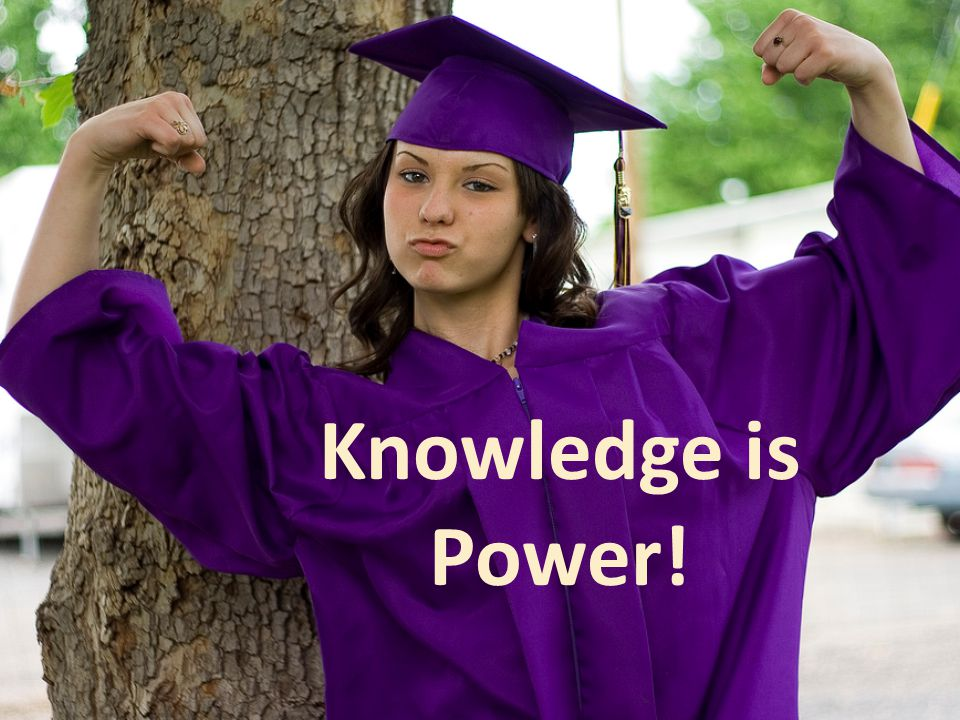 Knowledge is Power!