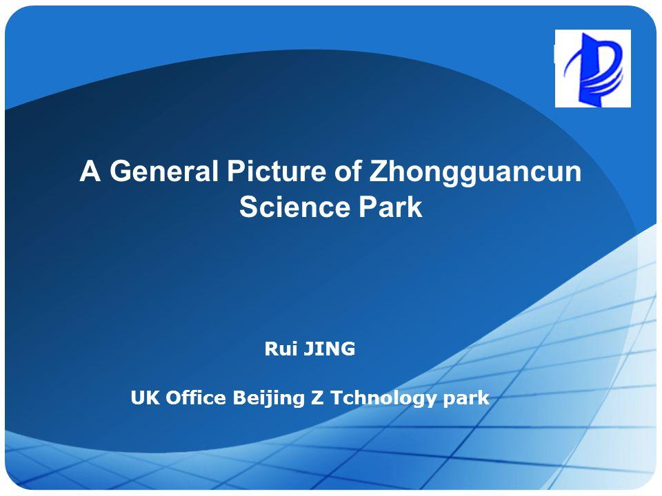 LOGO A General Picture of Zhongguancun Science Park Rui JING UK Office Beijing Z Tchnology park