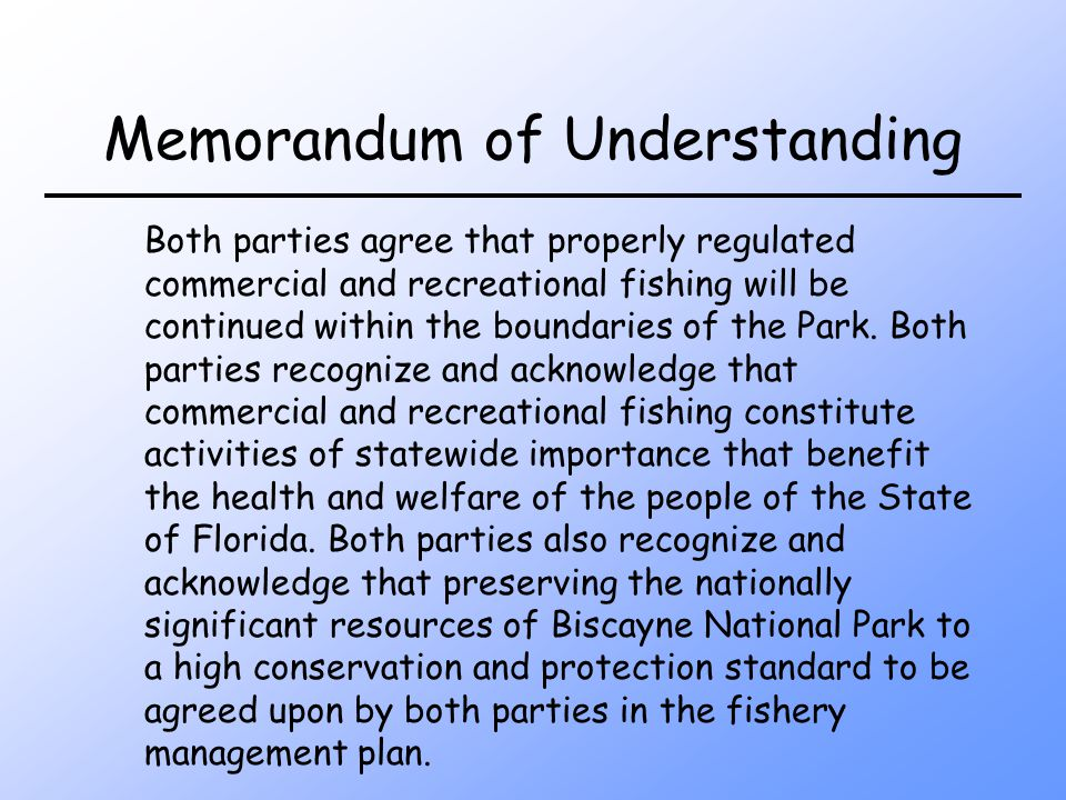 Memorandum of Understanding Both parties agree that properly regulated commercial and recreational fishing will be continued within the boundaries of the Park.