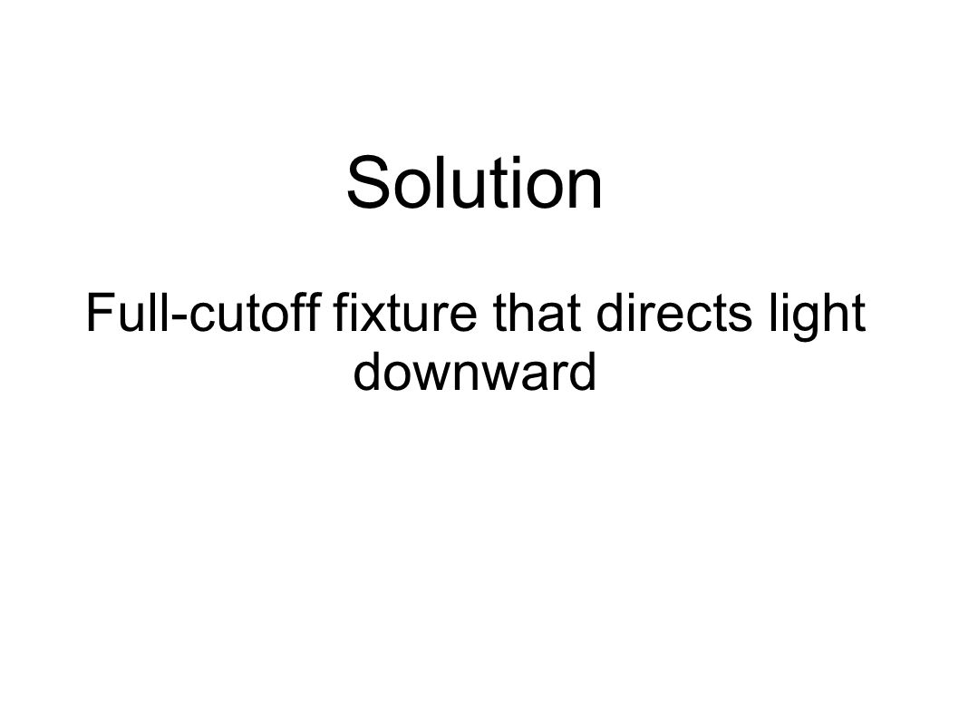 Solution Full-cutoff fixture that directs light downward