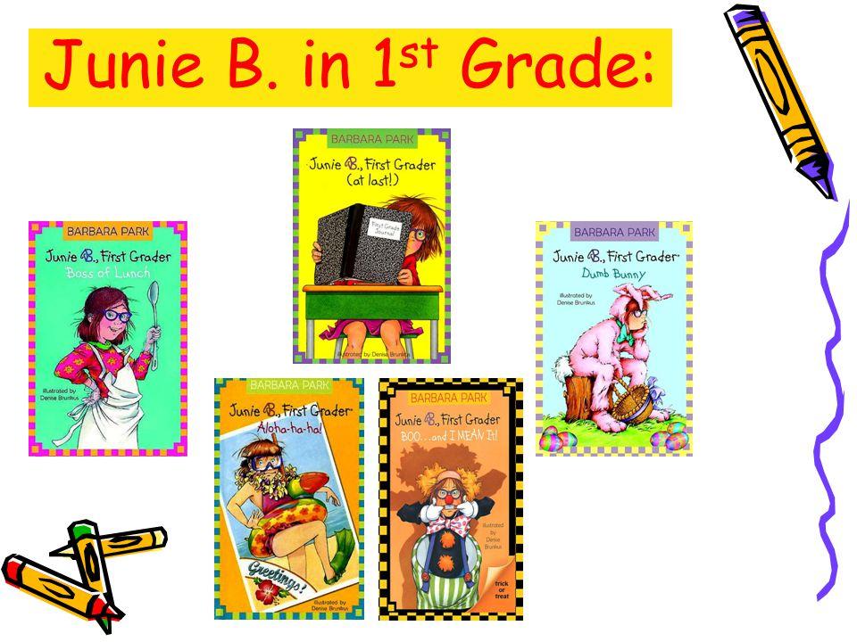 Junie B. in 1 st Grade: