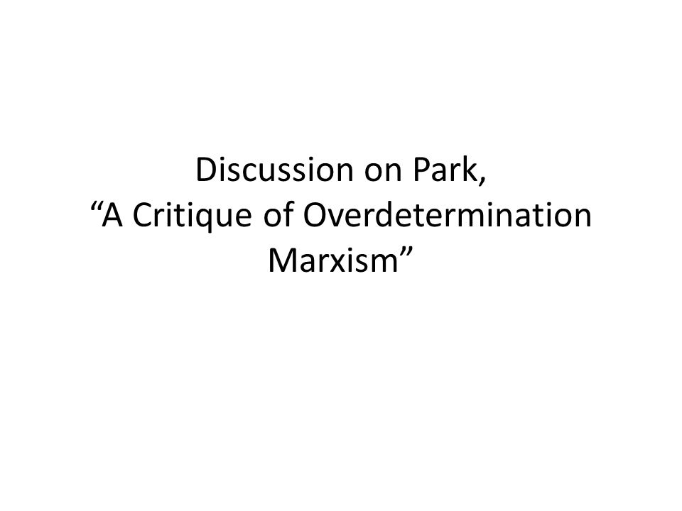 Discussion on Park, A Critique of Overdetermination Marxism