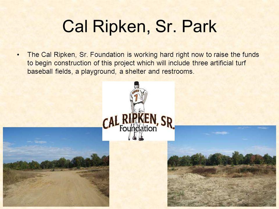 Cal Ripken, Sr. Park The Cal Ripken, Sr.