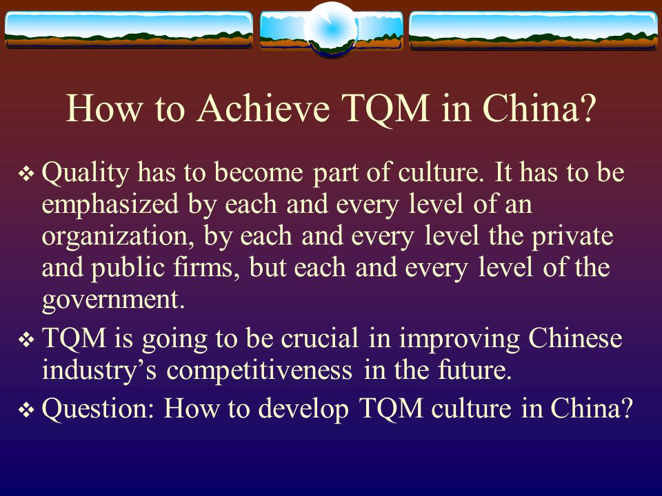 How to Achieve TQM in China.Quality has to become part of culture.