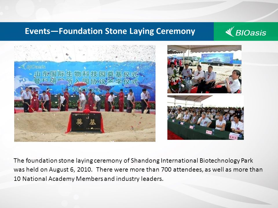 EventsFoundation Stone Laying Ceremony The foundation stone laying ceremony of Shandong International Biotechnology Park was held on August 6, 2010. T