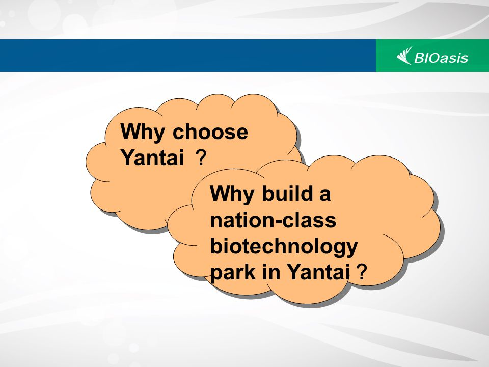 Why choose Yantai Why build a nation-class biotechnology park in Yantai