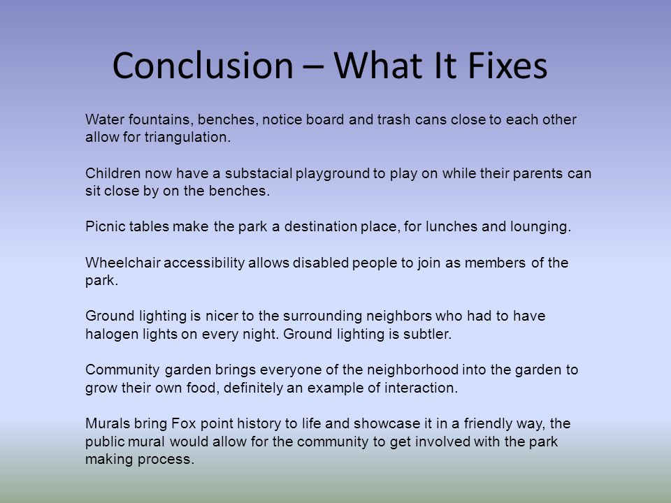 Conclusion – What It Fixes Water fountains, benches, notice board and trash cans close to each other allow for triangulation. Children now have a subs