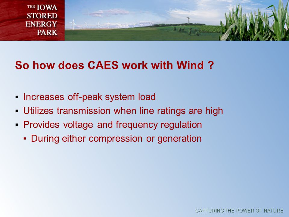 CAPTURING THE POWER OF NATURE So how does CAES work with Wind .
