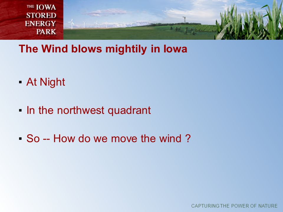 The Wind blows mightily in Iowa At Night In the northwest quadrant So -- How do we move the wind
