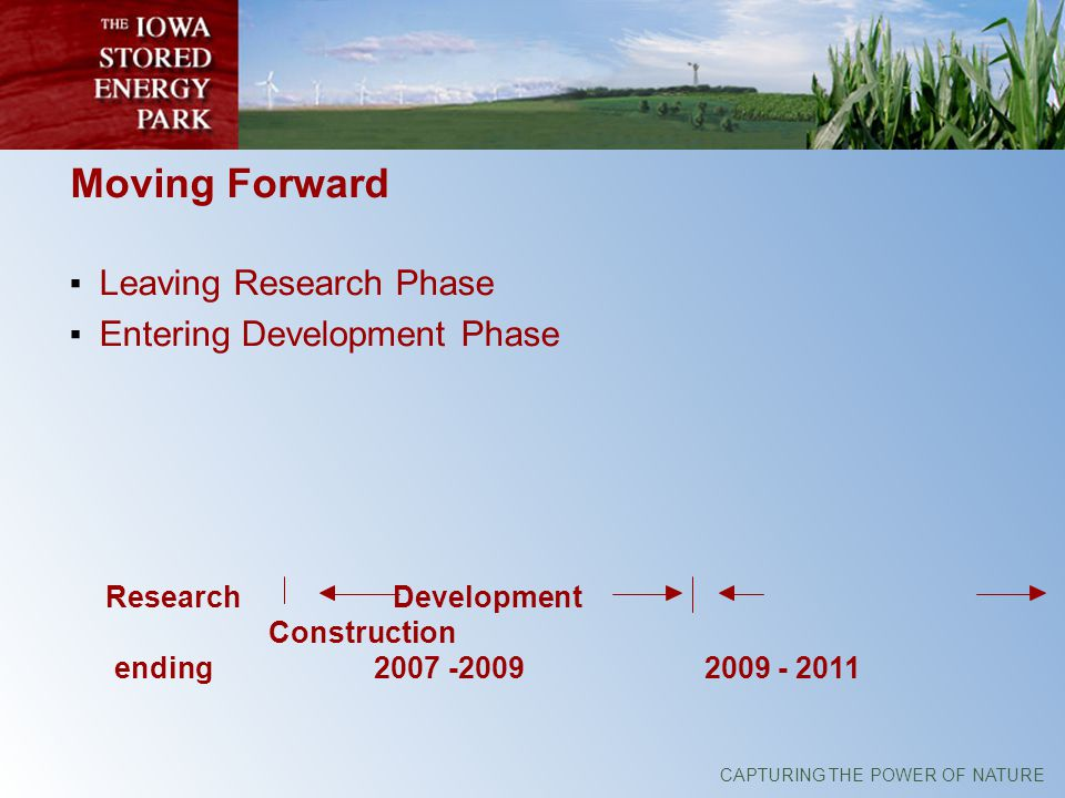 Moving Forward Leaving Research Phase Entering Development Phase Research Development Construction ending 2007 -2009 2009 - 2011