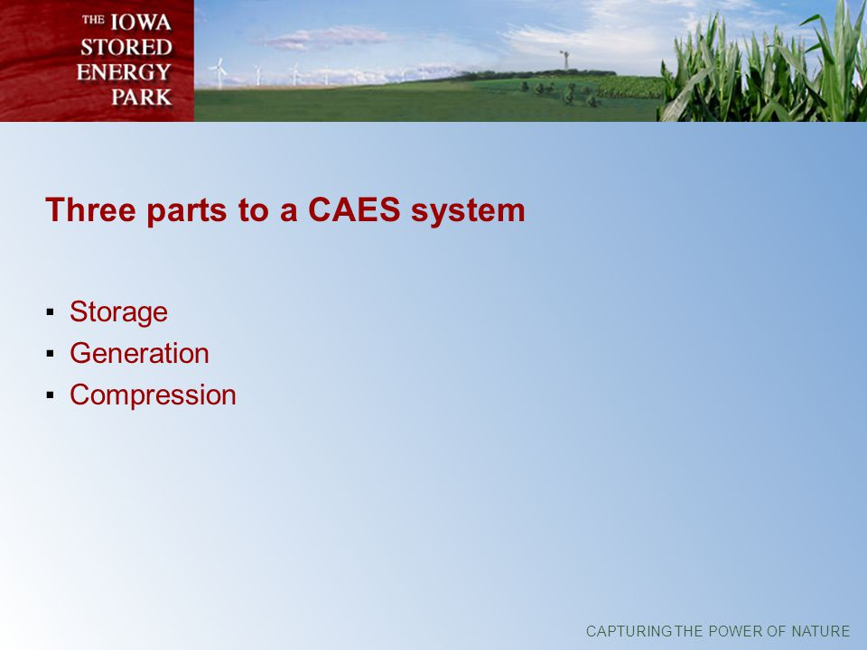 Three parts to a CAES system Storage Generation Compression