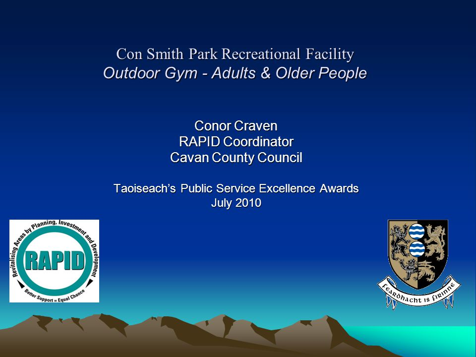 Con Smith Park Recreational Facility Outdoor Gym - Adults & Older People Conor Craven RAPID Coordinator Cavan County Council Taoiseachs Public Service