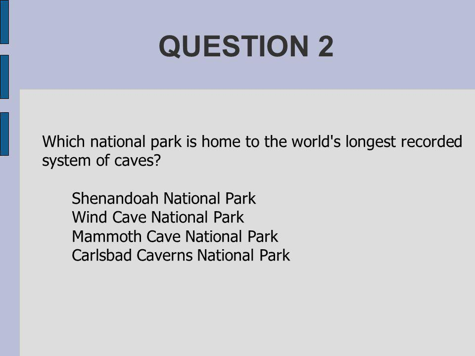 ANSWER 12 Established in 1872, Yellowstone is also the world s oldest national park.