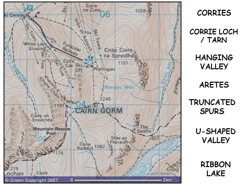 CORRIES ARETES TRUNCATED SPURS U-SHAPED VALLEY HANGING VALLEY CORRIE LOCH / TARN RIBBON LAKE