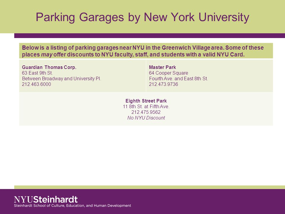 Parking Garages by New York University Below is a listing of parking garages near NYU in the Greenwich Village area.