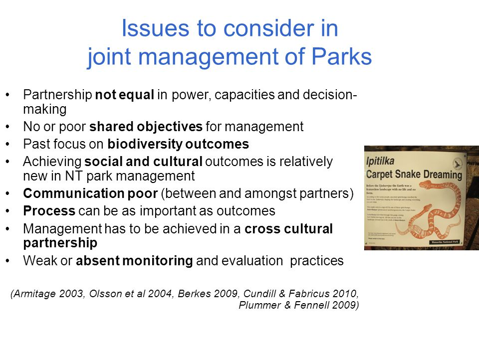Partnership not equal in power, capacities and decision- making No or poor shared objectives for management Past focus on biodiversity outcomes Achiev