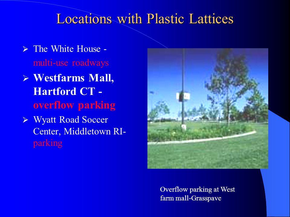 Locations with Plastic Lattices Oklahoma Tax Commission - access & fire lane Miami Orange Bowl, MI- stadium parking lot Dominican University, River Forest IL- parking lot Oklahoma Tax Commission- Grasspave2