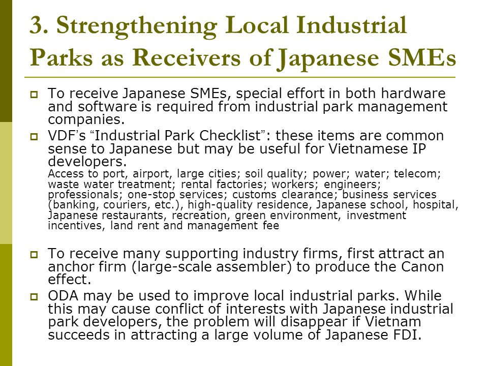 3. Strengthening Local Industrial Parks as Receivers of Japanese SMEs To receive Japanese SMEs, special effort in both hardware and software is requir