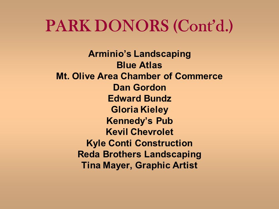 PARK DONORS (Contd.) Arminios Landscaping Blue Atlas Mt.