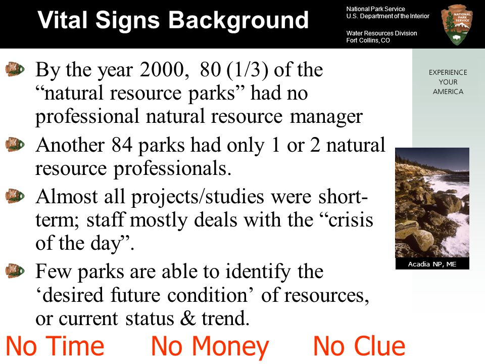 National Park Service U.S. Department of the Interior Water Resources Division Fort Collins, CO Vital Signs Background By the year 2000, 80 (1/3) of t