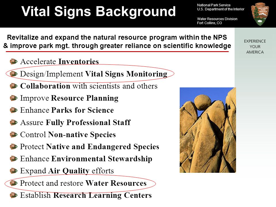 National Park Service U.S. Department of the Interior Water Resources Division Fort Collins, CO Accelerate Inventories Design/Implement Vital Signs Mo