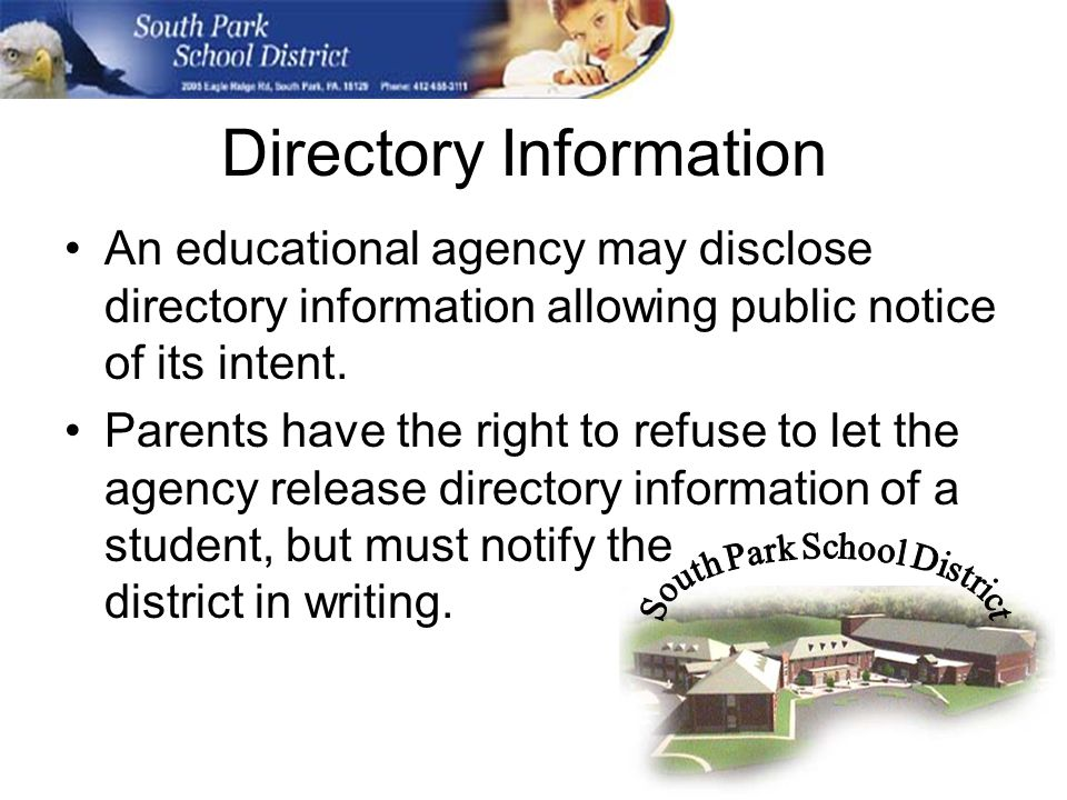 Directory Information An educational agency may disclose directory information allowing public notice of its intent.