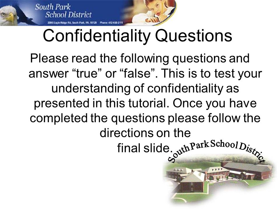 Confidentiality Questions Please read the following questions and answer true or false.