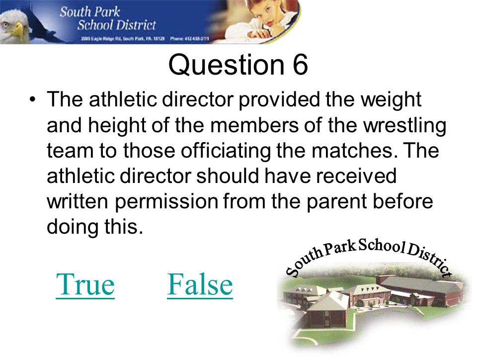 Question 6 The athletic director provided the weight and height of the members of the wrestling team to those officiating the matches.