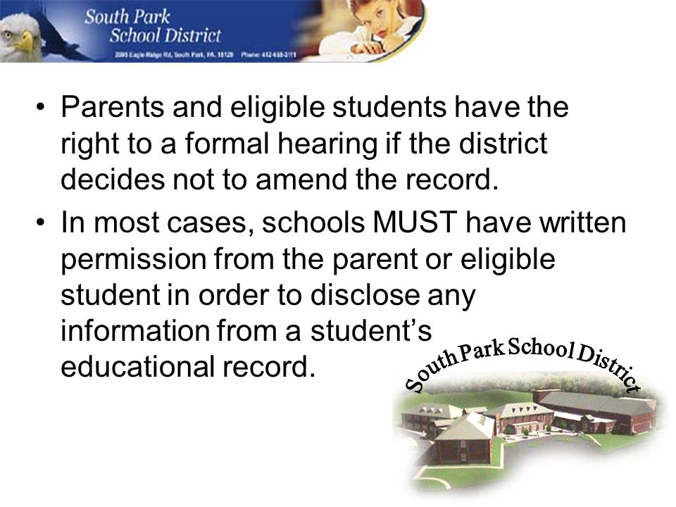 Parents and eligible students have the right to a formal hearing if the district decides not to amend the record.