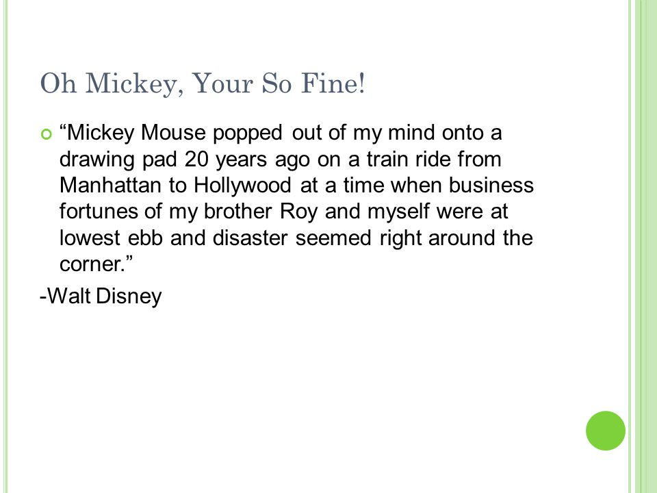 Oh Mickey, Your So Fine! Mickey Mouse popped out of my mind onto a drawing pad 20 years ago on a train ride from Manhattan to Hollywood at a time when