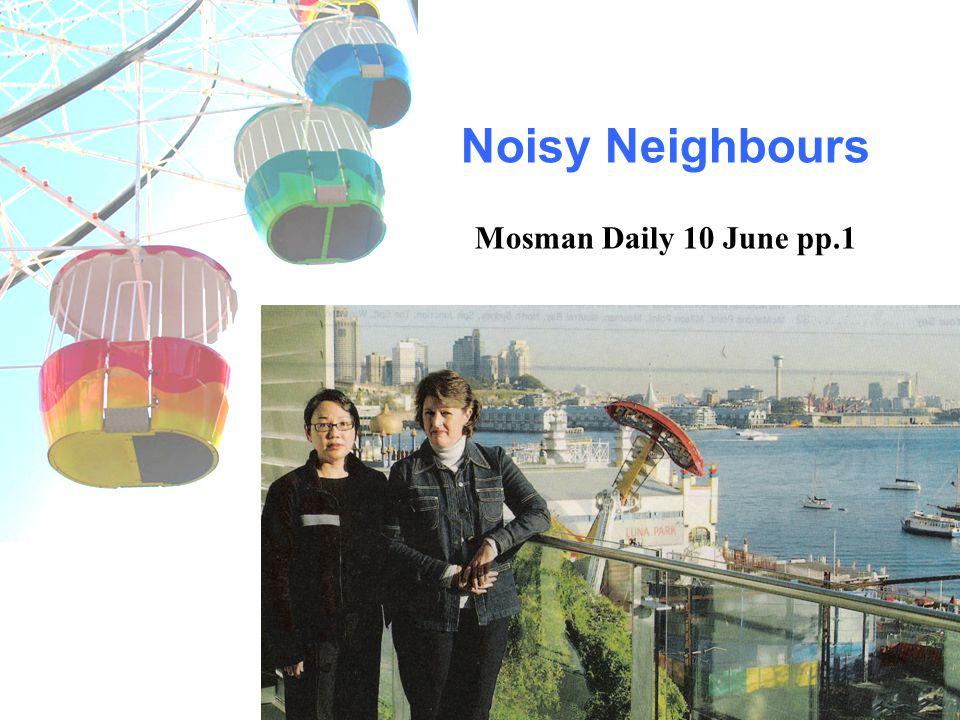 Noisy Neighbours Mosman Daily 10 June pp.1