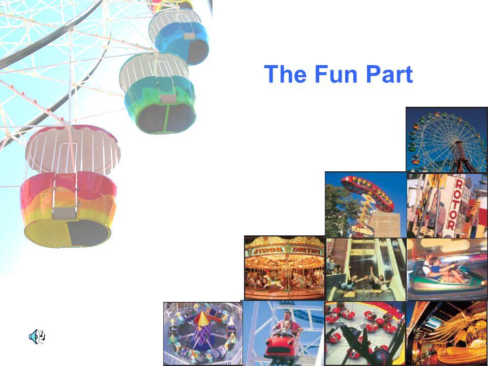 The Fun Part