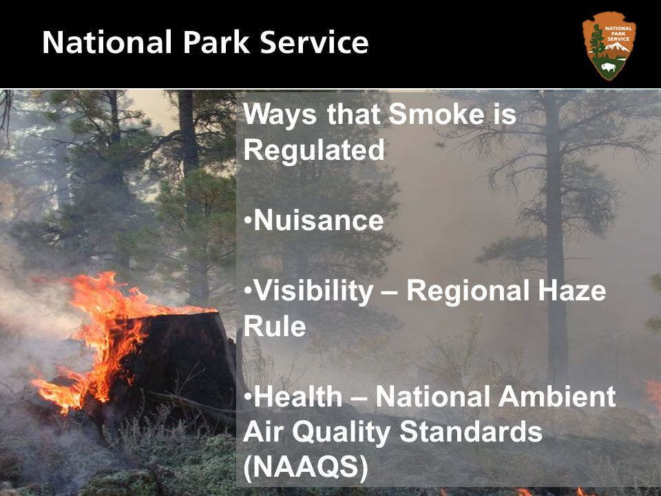 Interim Policy for Air Quality from Prescribed and Wildland Fire (1998) Defines what a Smoke Management Program (SMP) looks like Two levels – Basic and Enhanced