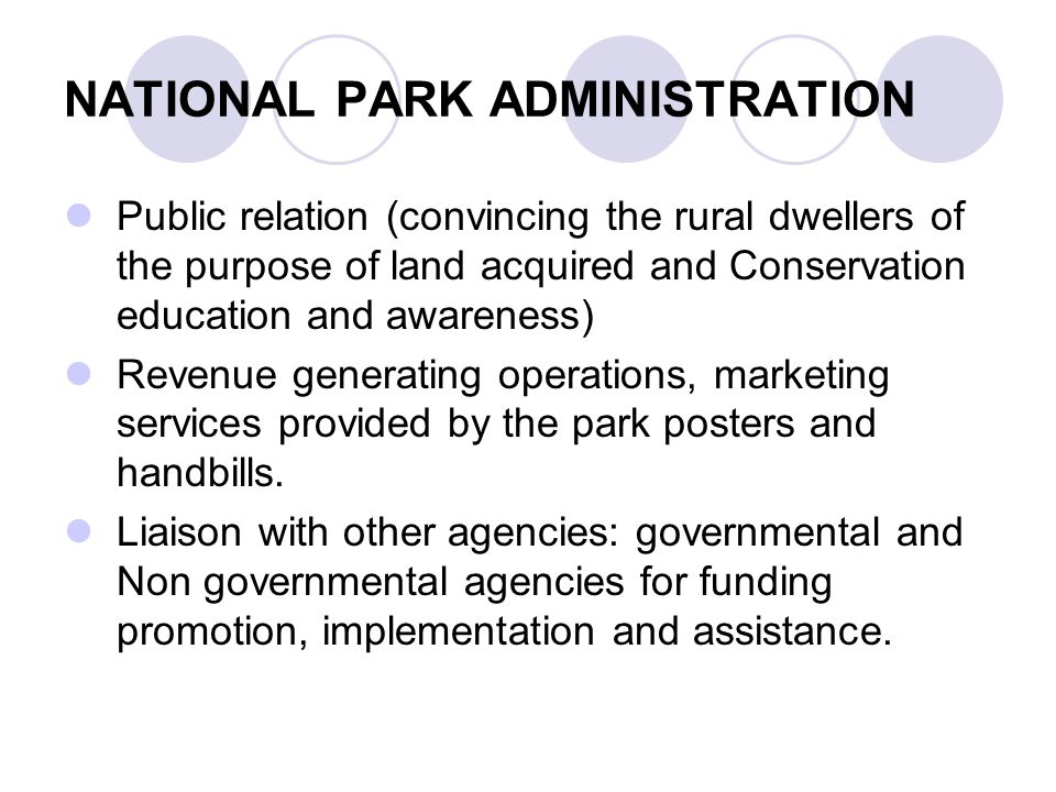 NATIONAL PARK ADMINISTRATION Public relation (convincing the rural dwellers of the purpose of land acquired and Conservation education and awareness)