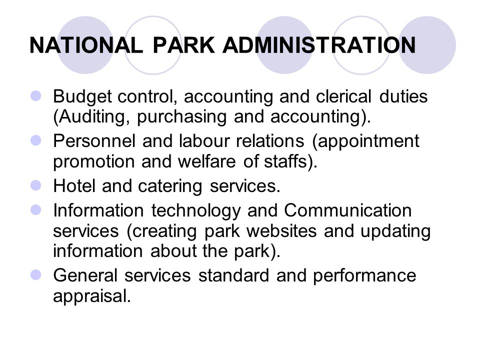 NATIONAL PARK ADMINISTRATION Budget control, accounting and clerical duties (Auditing, purchasing and accounting).