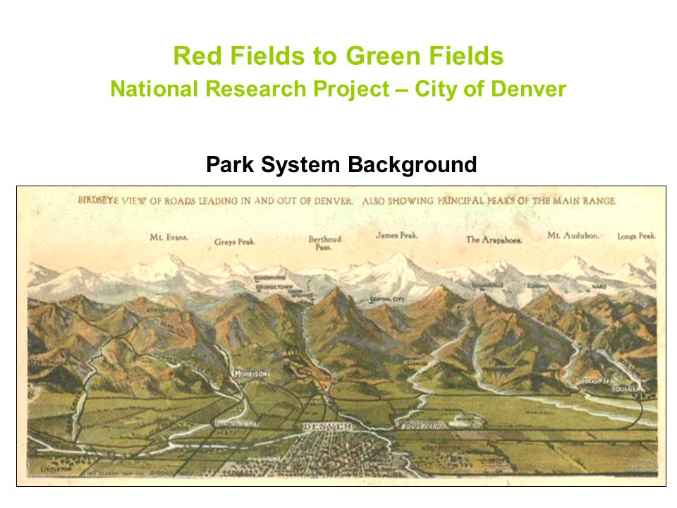 Red Fields to Green Fields National Research Project – City of Denver Park System Background