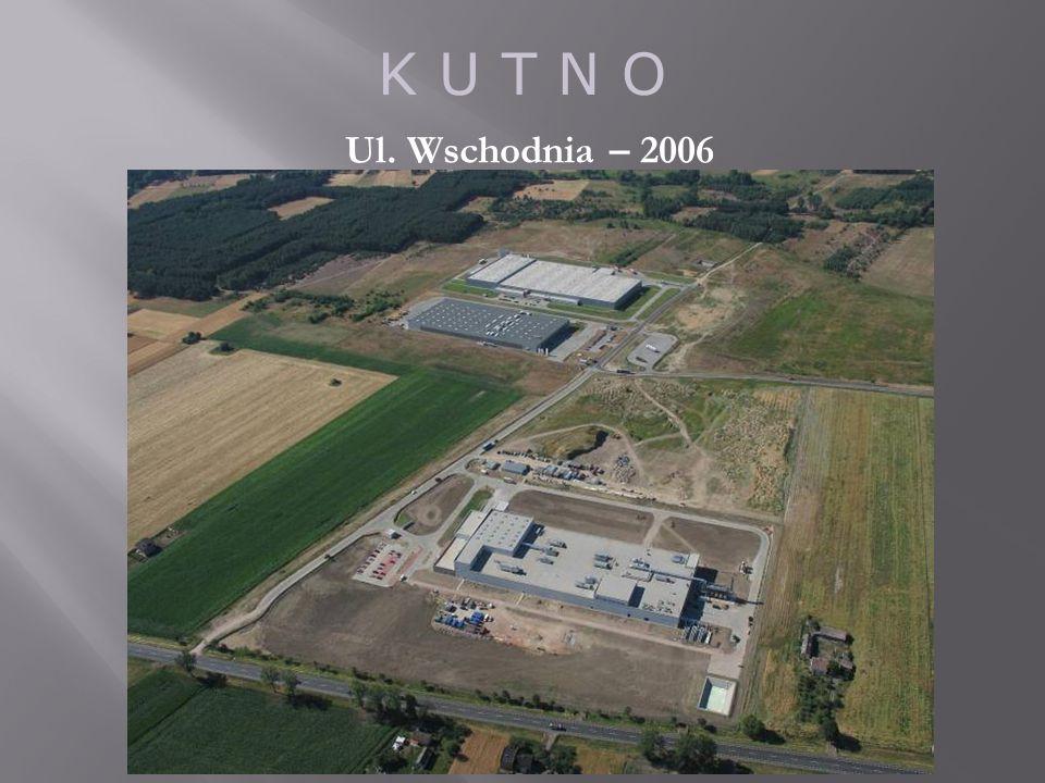 K U T N O Ul. Wschodnia – 2006