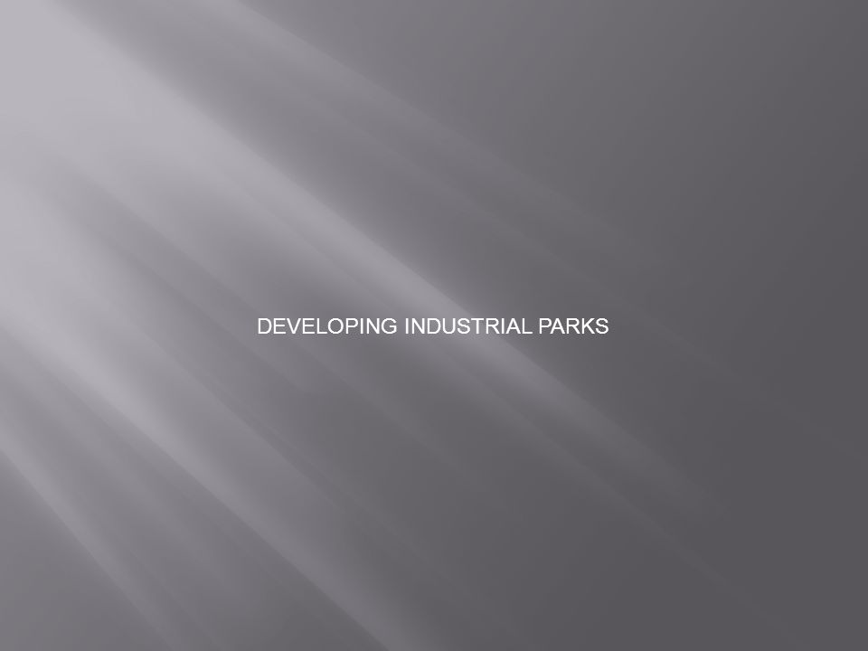 DEVELOPING INDUSTRIAL PARKS