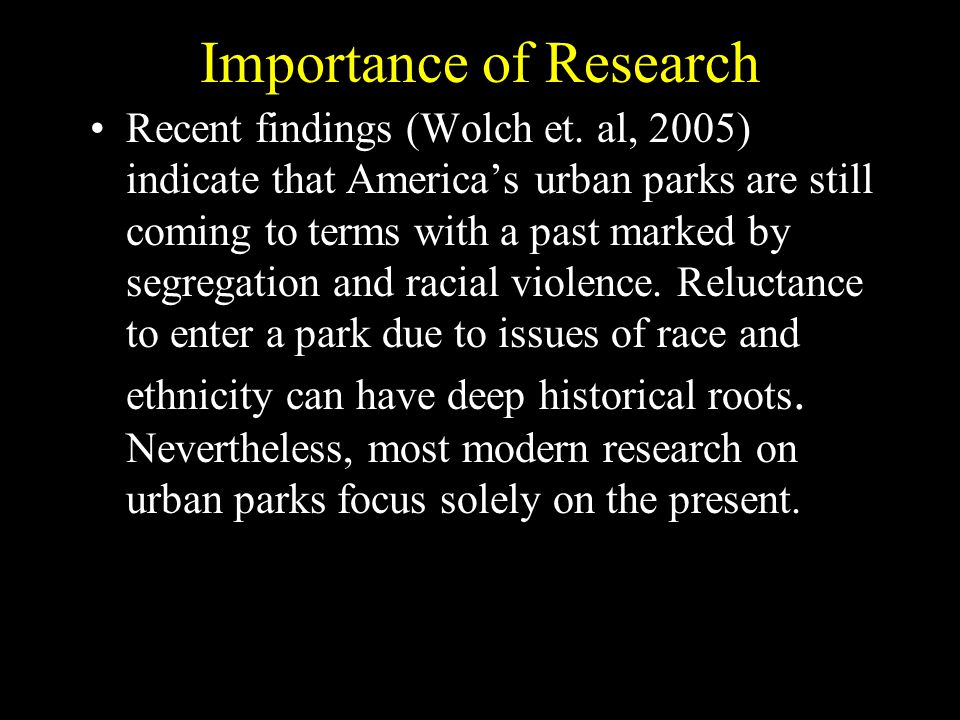 Importance of Research Recent findings (Wolch et.
