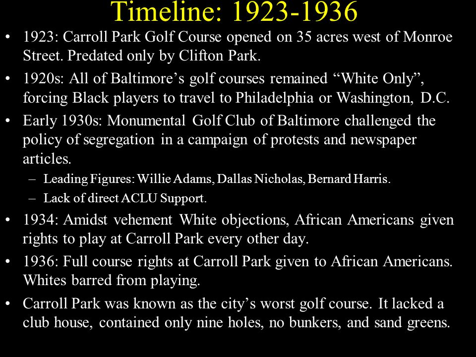 Timeline: 1923-1936 1923: Carroll Park Golf Course opened on 35 acres west of Monroe Street.