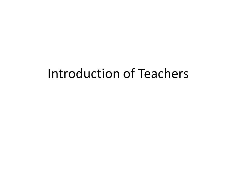 Introduction of Teachers