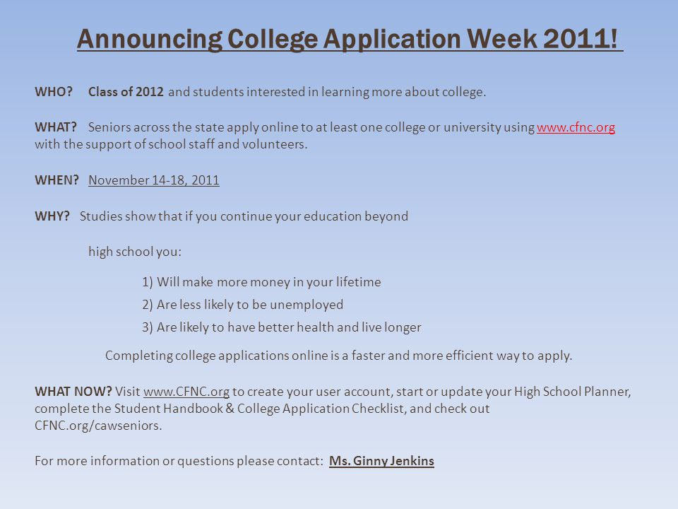 Announcing College Application Week 2011! WHO?Class of 2012 and students interested in learning more about college. WHAT?Seniors across the state appl
