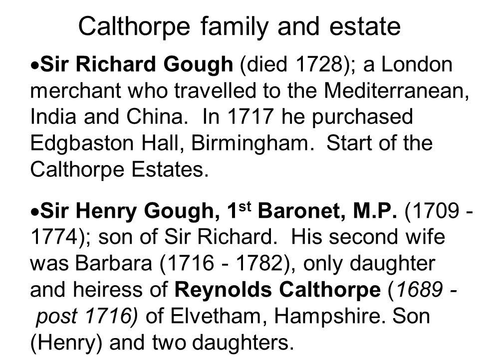 Henry Gough-Calthorpe, 1 st Baron Calthorpe ( 1749 - 1798) married Frances (d.