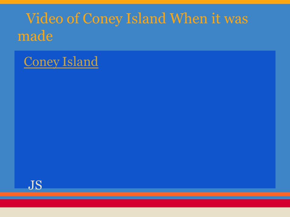 Video of Coney Island When it was made Coney Island JS