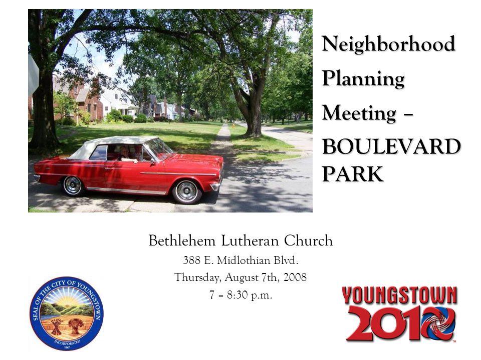 Neighborhood Planning Meeting – BOULEVARD PARK Bethlehem Lutheran Church 388 E.