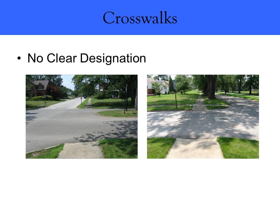 Crosswalks No Clear Designation
