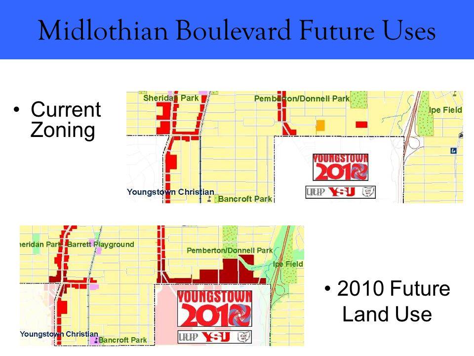 Midlothian Boulevard Future Uses Current Zoning 2010 Future Land Use